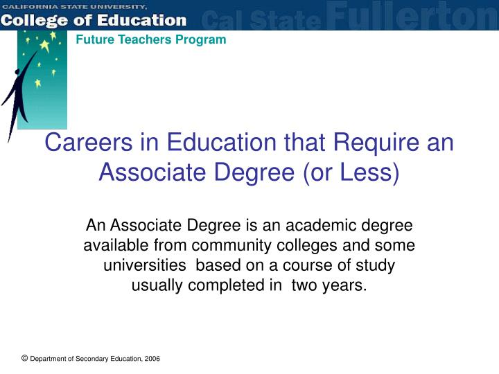 Careers in education that require an associate degree or less