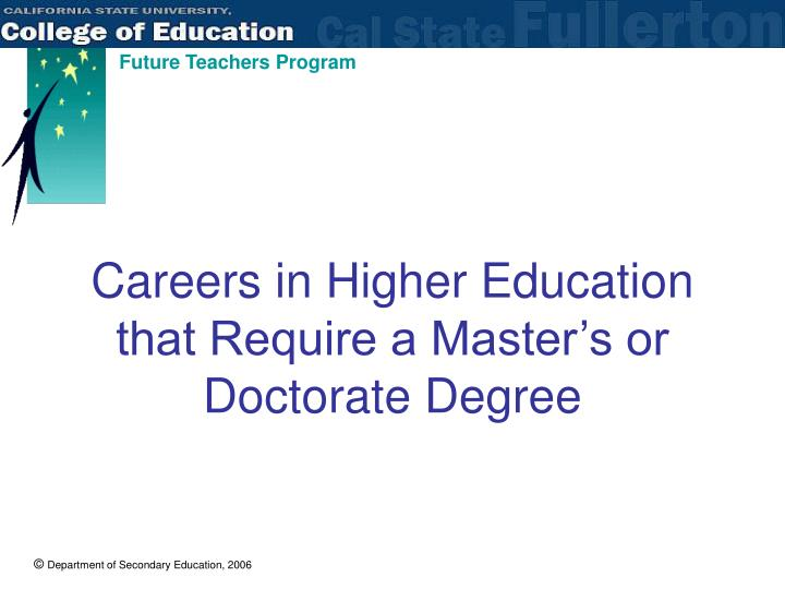 Careers in Higher Education that Require a Master's or Doctorate Degree