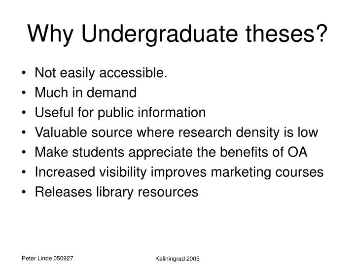 Why Undergraduate theses?