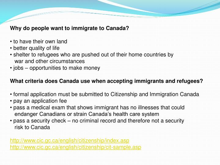 Why do people want to immigrate to Canada?