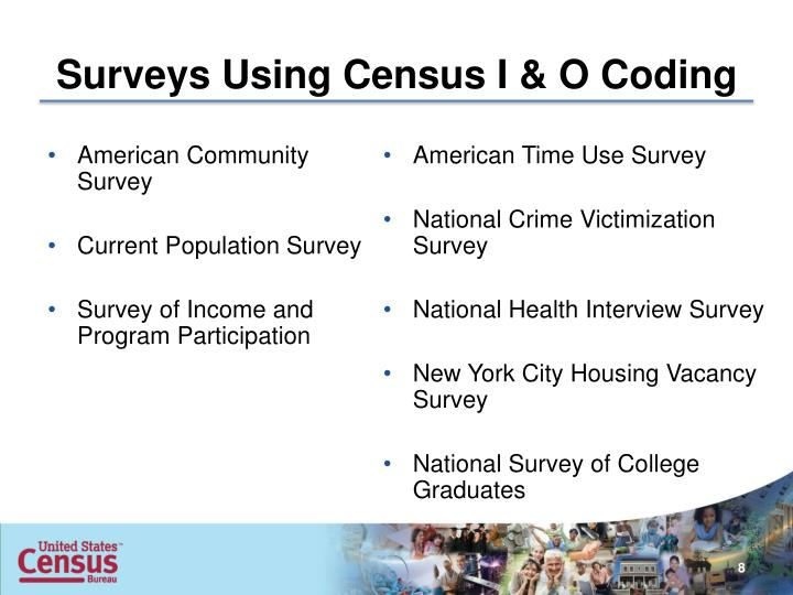 Surveys Using Census I & O Coding
