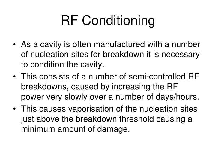 RF Conditioning