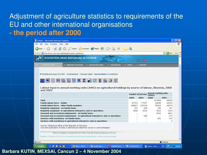 Adjustment of agriculture statistics to requirements of the EU and other
