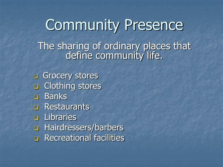 Community Presence