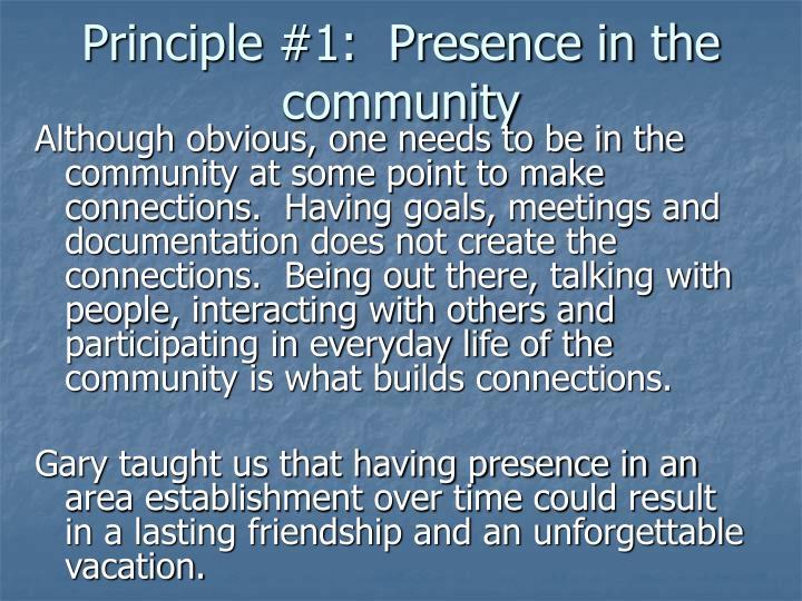 Principle #1:  Presence in the community
