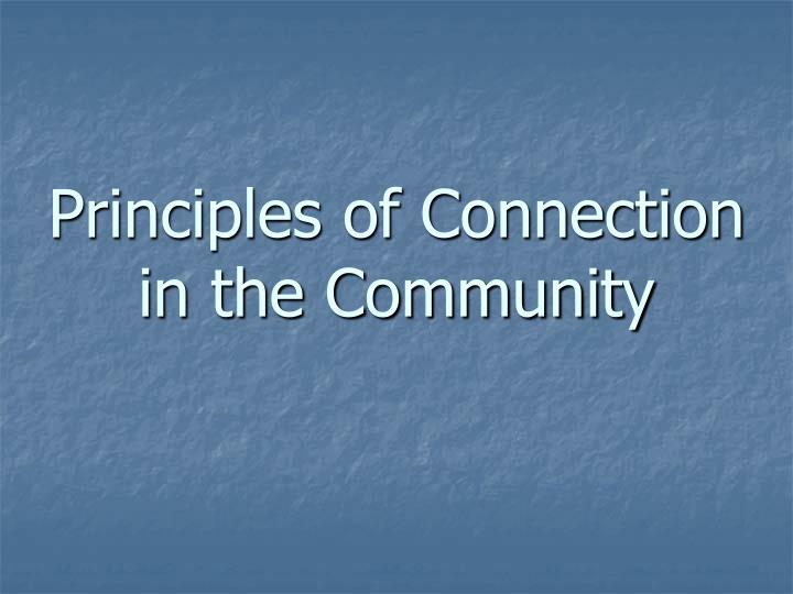 Principles of Connection in the Community