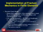 implementation of fracture mechanics in finite elements