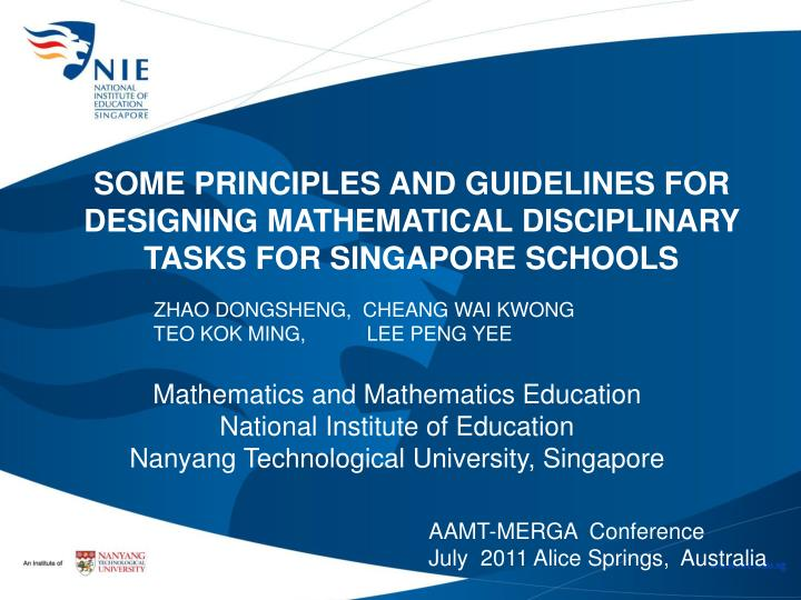 SOME PRINCIPLES AND GUIDELINES FOR DESIGNING MATHEMATICAL DISCIPLINARY TASKS FOR SINGAPORE SCHOOLS