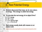 x rest potential energy