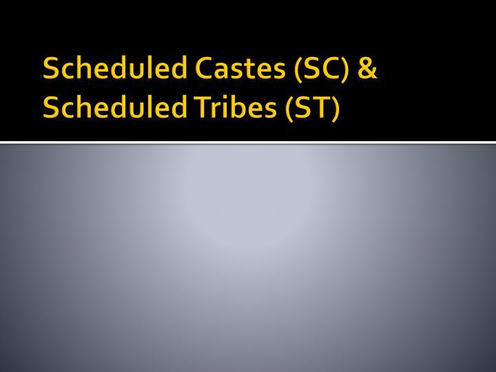 Scheduled Castes (SC) & Scheduled Tribes (ST)