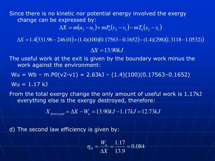 Since there is no kinetic nor potential energy involved the exergy change can be expressed by: