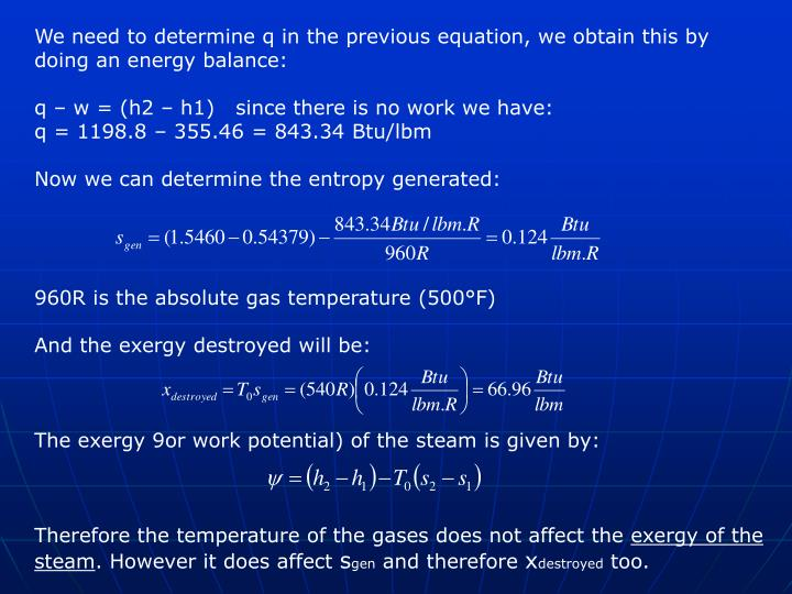 We need to determine q in the previous equation, we obtain this by doing an energy balance: