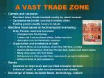 a vast trade zone