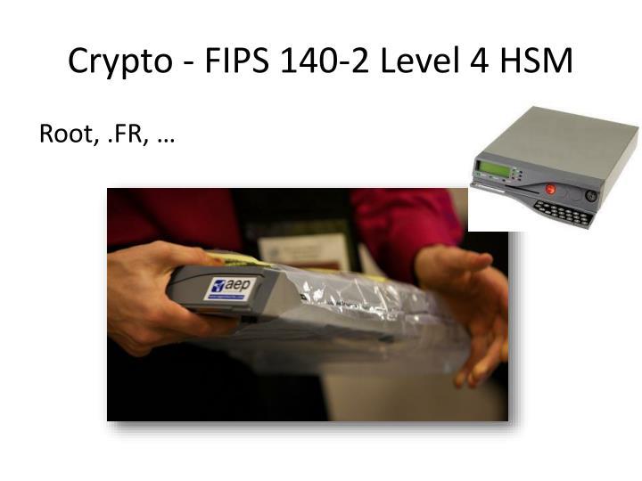 Crypto - FIPS 140-2 Level 4 HSM