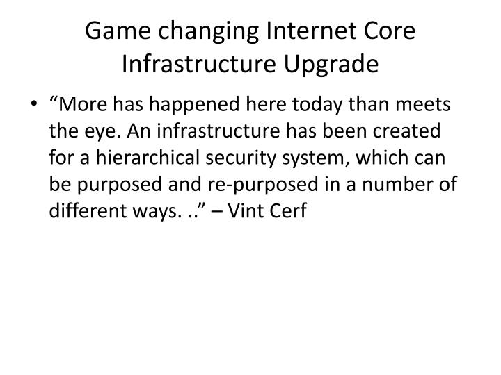 Game changing Internet Core Infrastructure Upgrade