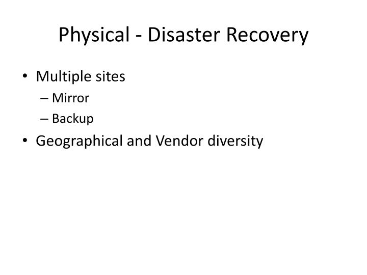 Physical - Disaster Recovery