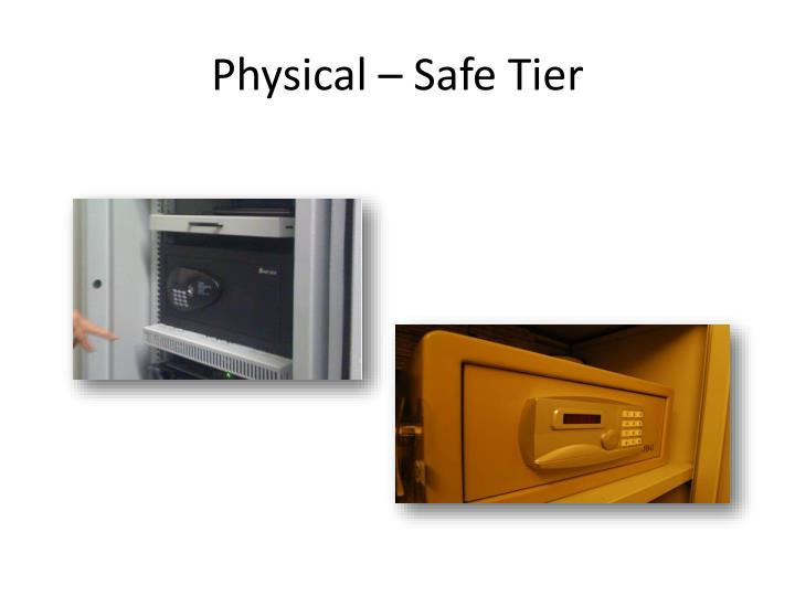 Physical – Safe Tier