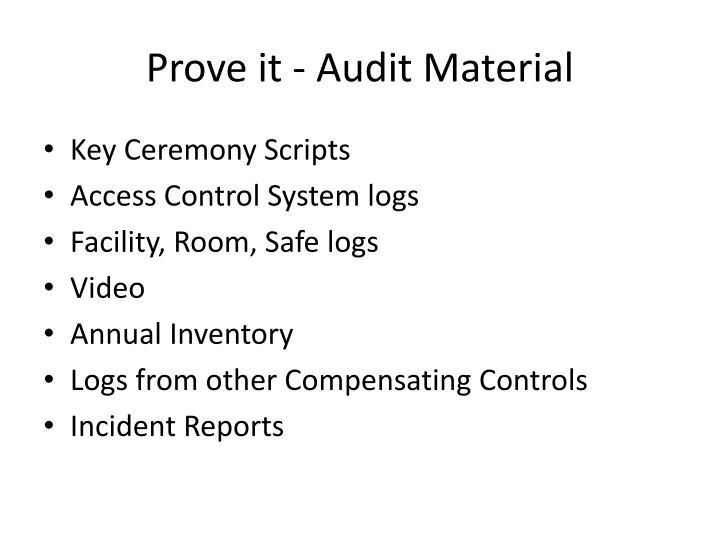Prove it - Audit Material