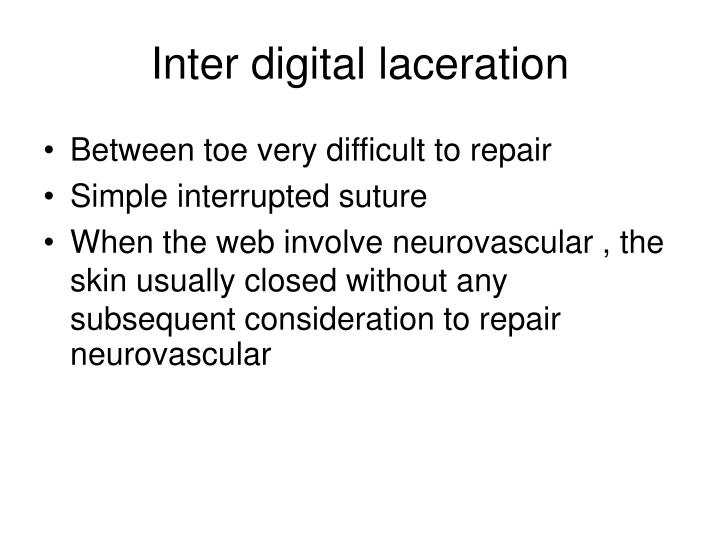 Inter digital laceration