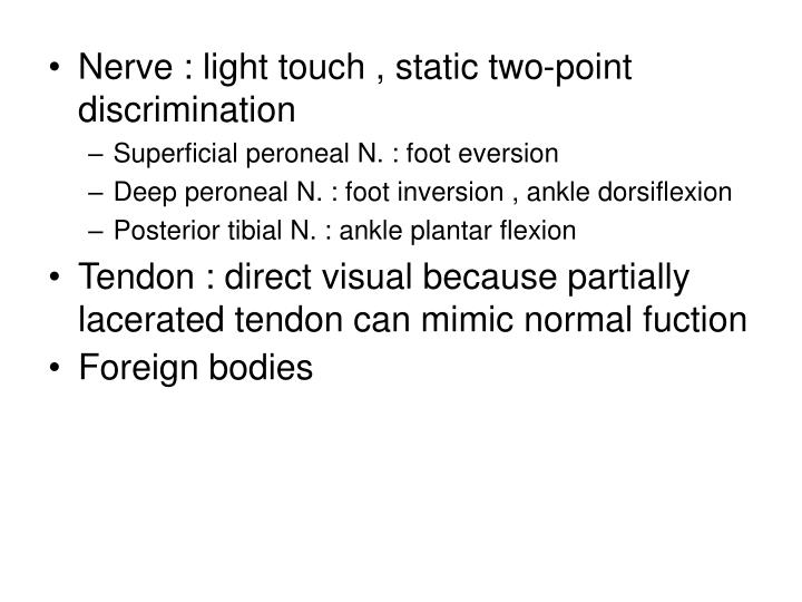 Nerve : light touch , static two-point discrimination