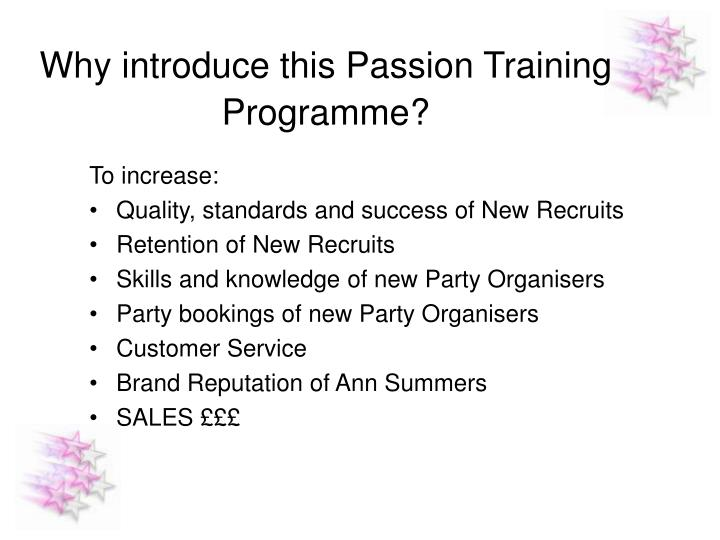 Why introduce this Passion Training Programme?