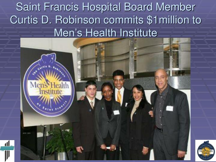 Saint Francis Hospital Board Member Curtis D. Robinson commits $1million to Men's Health Institute