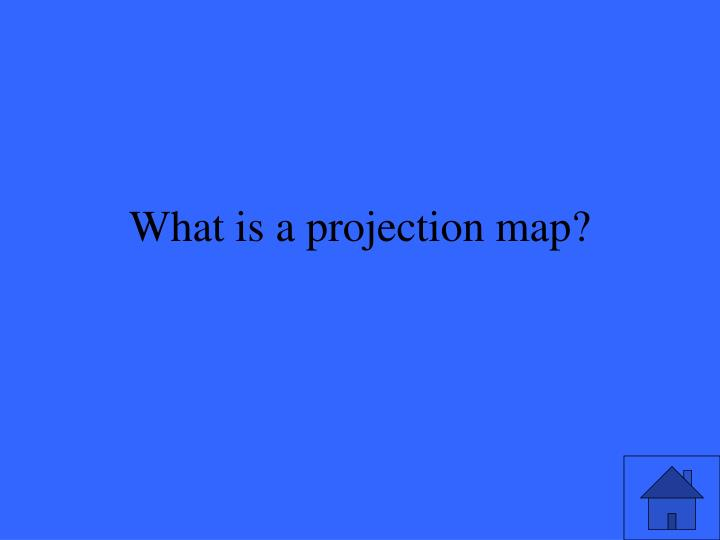What is a projection map?