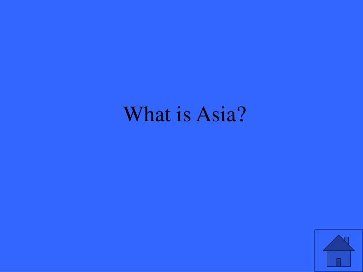 What is Asia?