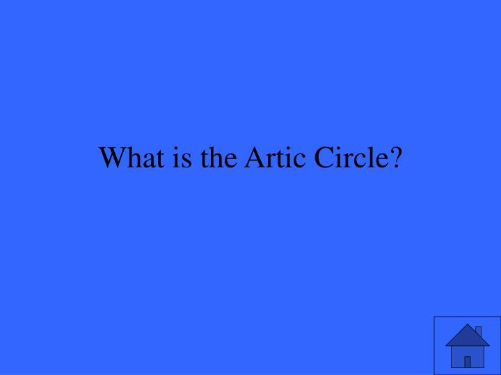 What is the Artic Circle?