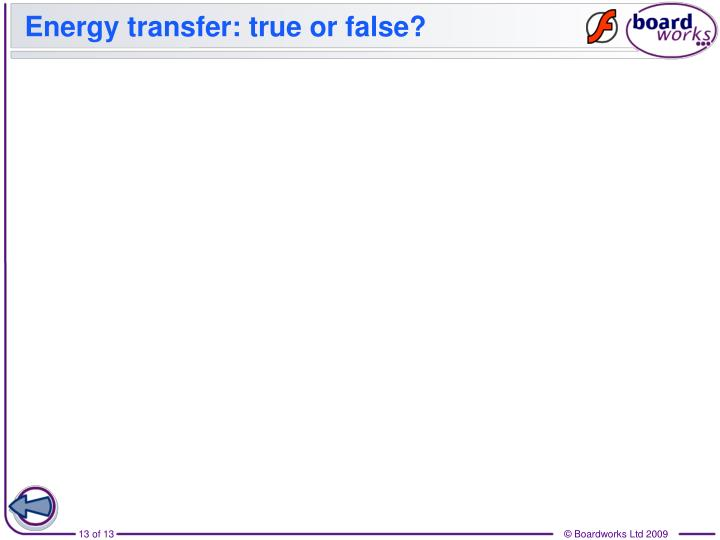 Energy transfer: true or false?