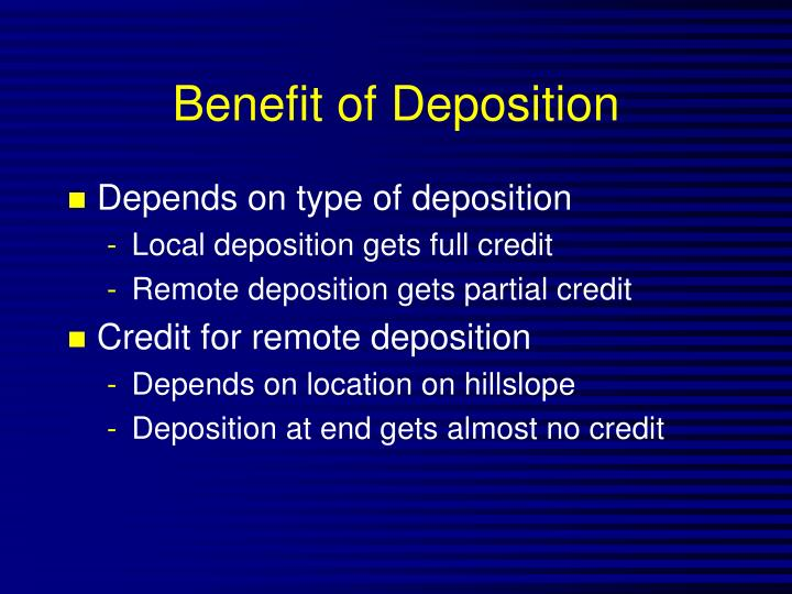 Benefit of Deposition