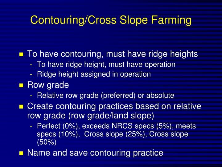 Contouring/Cross Slope Farming