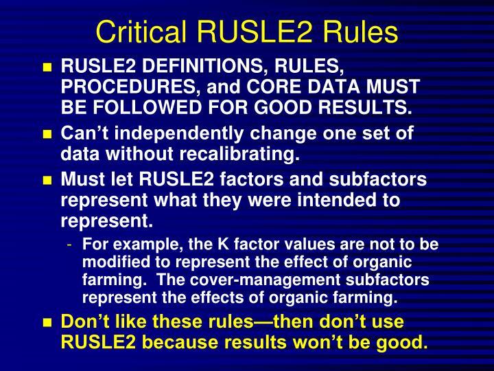 Critical RUSLE2 Rules
