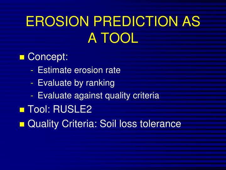 EROSION PREDICTION AS A TOOL