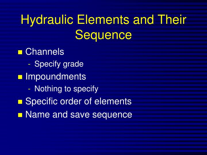 Hydraulic Elements and Their Sequence