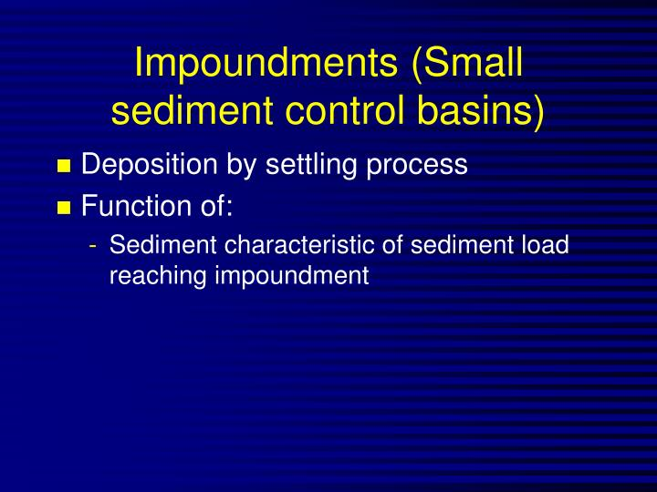 Impoundments (Small sediment control basins)