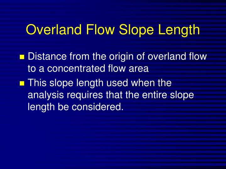 Overland Flow Slope Length