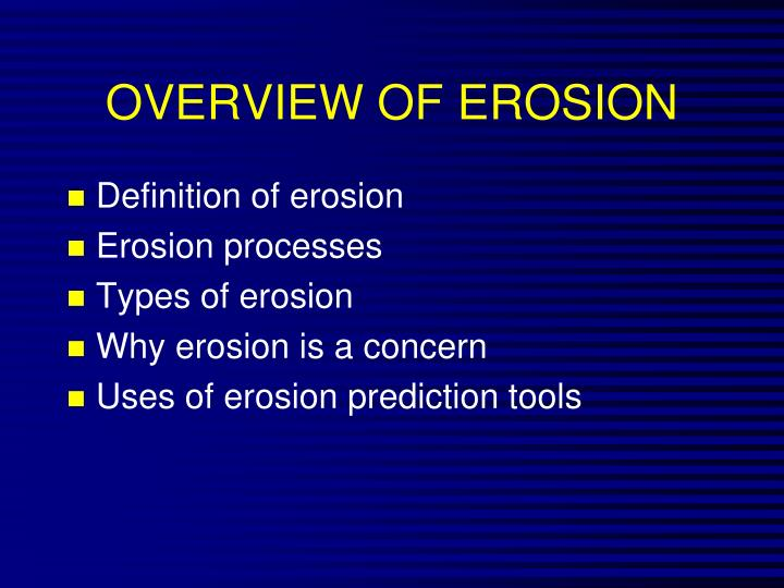 OVERVIEW OF EROSION