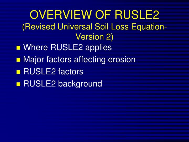 OVERVIEW OF RUSLE2