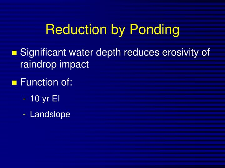 Reduction by Ponding