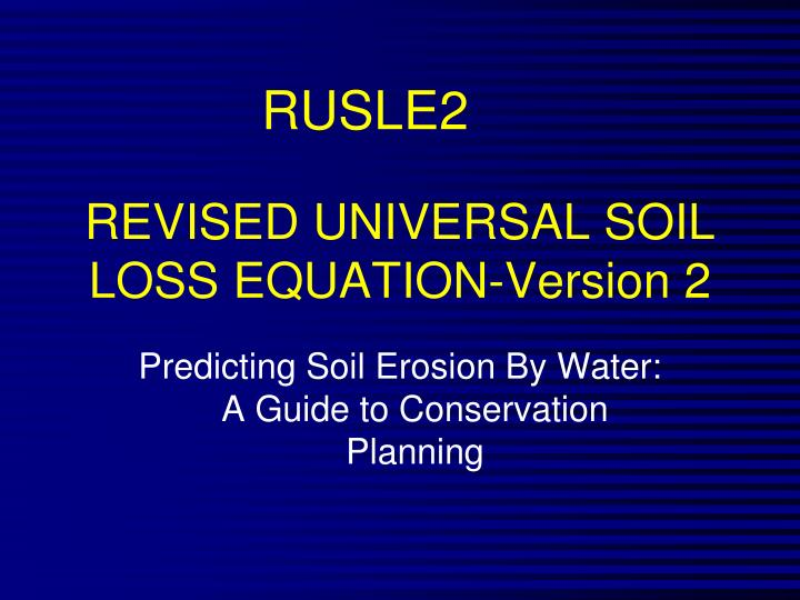Revised universal soil loss equation version 2