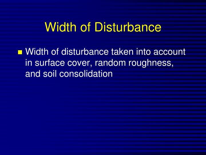 Width of Disturbance