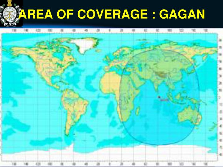 AREA OF COVERAGE : GAGAN