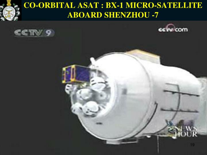 CO-ORBITAL ASAT : BX-1 MICRO-SATELLITE ABOARD SHENZHOU -7