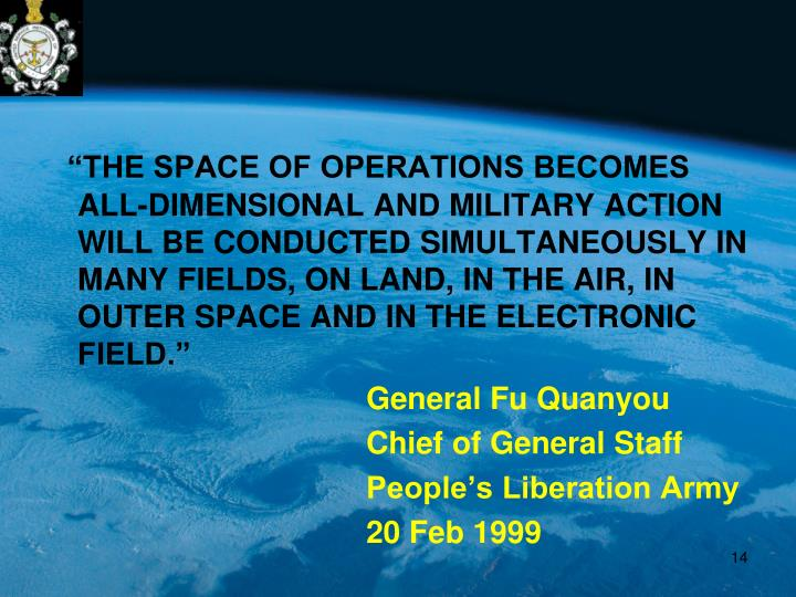 """THE SPACE OF OPERATIONS BECOMES ALL-DIMENSIONAL AND MILITARY ACTION WILL BE CONDUCTED SIMULTANEOUSLY IN MANY FIELDS, ON LAND, IN THE AIR, IN OUTER SPACE AND IN THE ELECTRONIC FIELD."""