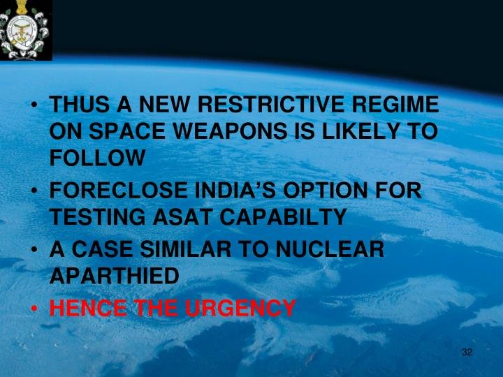 THUS A NEW RESTRICTIVE REGIME ON SPACE WEAPONS IS LIKELY TO FOLLOW