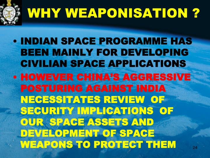 WHY WEAPONISATION ?