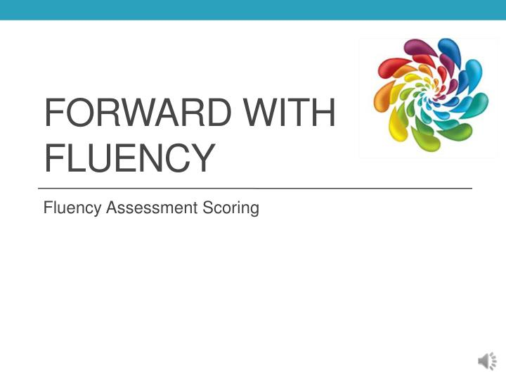 Forward with Fluency