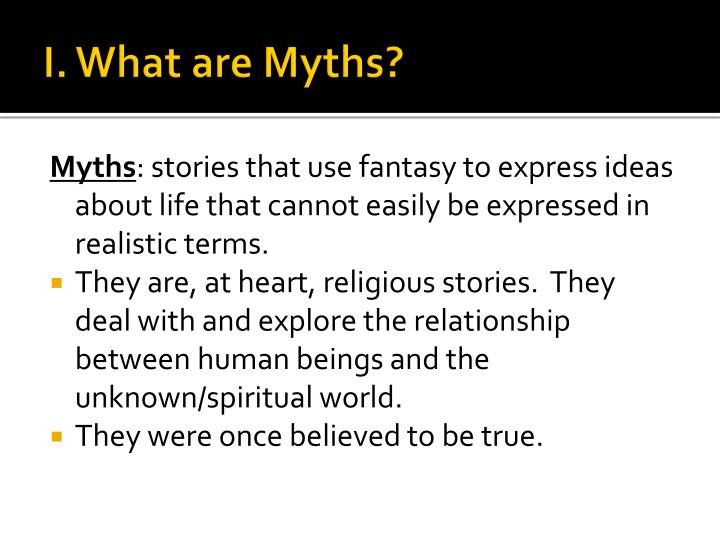 I. What are Myths?