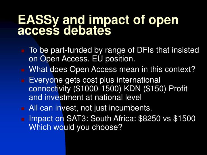 EASSy and impact of open access debates